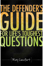 The Defender's Guide For LIfe's Toughest Questions - Ray Comfort